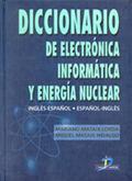 DICCIONARIO ELECTRONICA INFORMATICA ENERGIA NUCLEAR INGLES ESPAÑOL