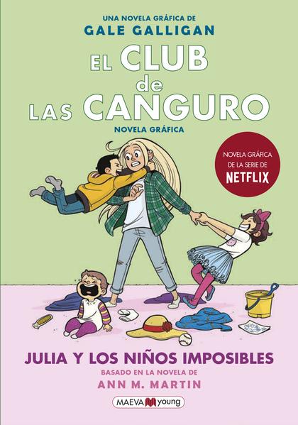 EL CLUB DE LAS CANGURO. JULIA Y LOS NIÑOS IMPOSIBLES                            SIGUE LA SERIE