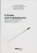 EL ESTADO ANTE LA GLOBALIZACIÓN: POLÍTICAS MACROECONÓMICAS, MIGRACIONE