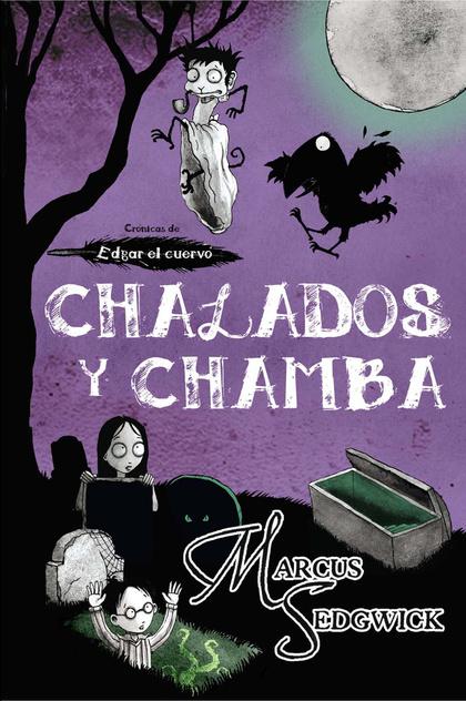 EDGAR EL CUERVO 3. CHALADOS Y CHAMBA
