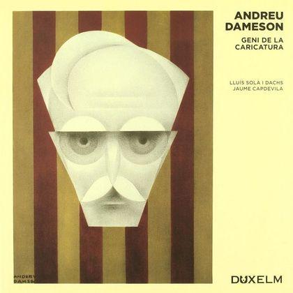 ANDREU DAMESSON : GENI DE LA CARICATURA