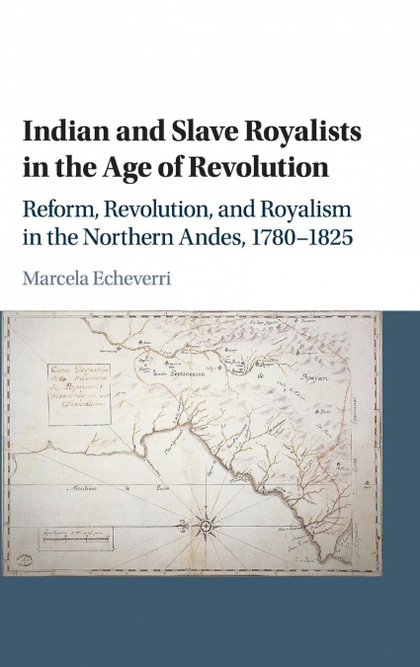 INDIAN AND SLAVE ROYALISTS IN THE AGE OF REVOLUTION.