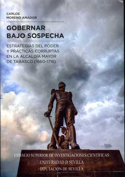 GOBERNAR BAJO SOSPECHA. ESTRATEGIAS DE PODER Y PRÁCTICAS CORRUPTAS EN LA ALCALDÍ