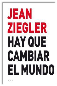 HAY QUE CAMBIAR EL MUNDO.