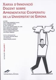 XARXA D´INNOVACIÓ DOCENT SOBRE APRENENTATGE COOPERATIU DE LA UNIVERSITAT DE GIRONA : GUIA SOBRE
