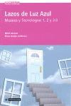 LAZOS DE LUZ AZUL : MUSEOS Y TECNOLOGÍAS 1, 2 Y 3.0
