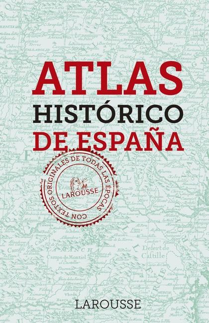 ATLAS HISTÓRICO DE ESPAÑA.