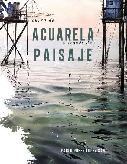 CURSO DE ACUARELAS A TRAVÉS DEL PAISAJE.