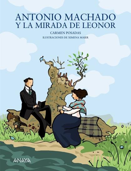 ANTONIO MACHADO Y LA MIRADA DE LEONOR.