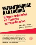 ENFRENTÁNDOSE A LA LOCURA : HÉROES ORDINARIOS EN TIEMPOS EXTRAORDINARIOS