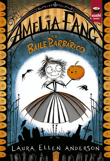 AMELIA FANG E O BAILE BARBÁRICO
