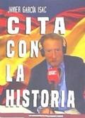 CITA CON LA HISTORIA. UNA HISTORIA ESPAÑOLA DEL SIGLO XX RIGUROSA Y POLEMICA