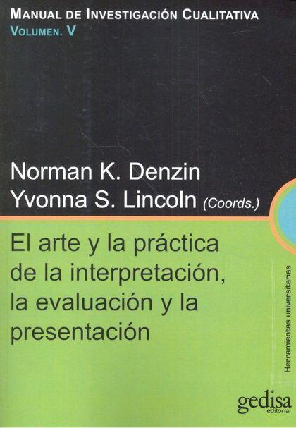 ARTE Y LA PRACTICA DE LA INTERPRETACIÓN, LA EVALUACIÓN Y LA PRESENTACIÓN, EL. MANUAL DE INVESTY