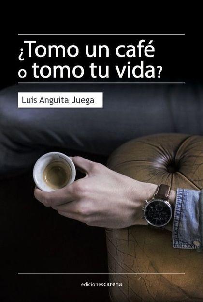 ¿TOMO UN CAFÉ O TOMO TU VIDA?