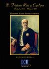 DON TRINITARIO RUIZ Y CAPDEPÓN, ORIHUELA 1836-1911 : RESUMEN DE UNA ILUSTRE EXISTENCIA