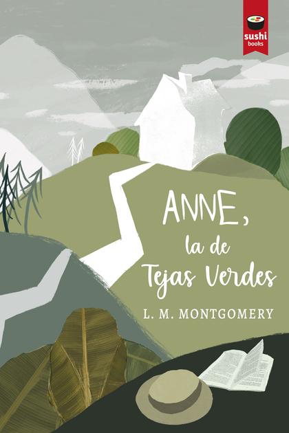 ANNE, LA DE TEJAS VERDES.