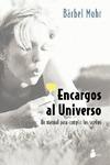 ENCARGOS AL UNIVERSO: UN MANUAL PARA CUMPLIR LOS SUEÑOS