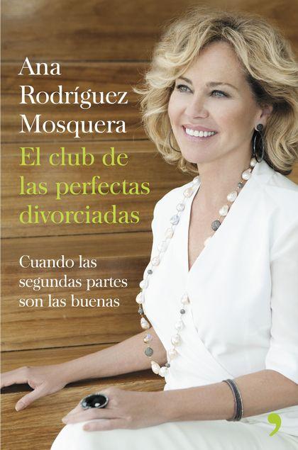 EL CLUB DE LAS PERFECTAS DIVORCIADAS. LAS CLAVES PARA EMPEZAR DE NUEVO