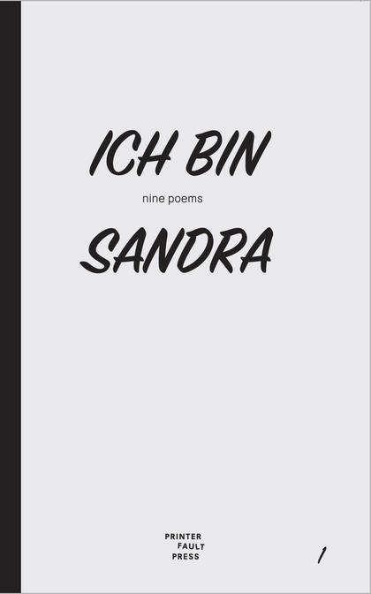 ICH BIN SANDRA. NINE POEMS