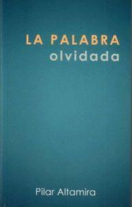 LA PALABRA OLVIDADA. EL ARTE DE LA PALABRA