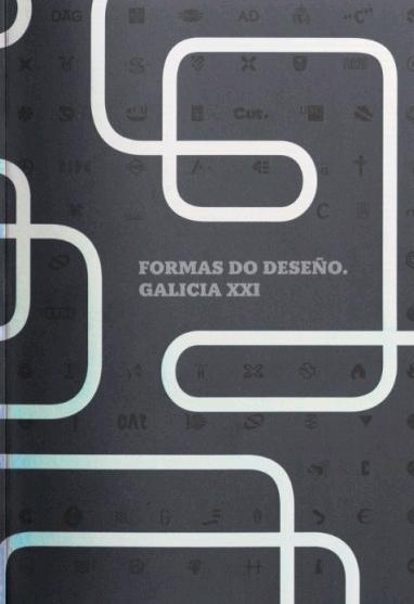 FORMAS DO DISEÑO. GALICIA XXI.