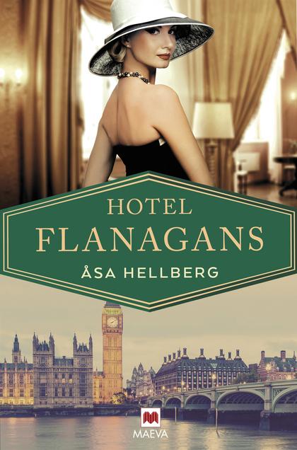 HOTEL FLANAGANS. LA APASIONANTE HISTORIA DE UN EMBLEMÁTICO HOTEL LONDINENSE
