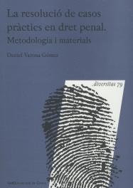 LA RESOLUCIÓ DE CASOS PRÀCTICS EN DRET PENAL : METODOLOGIA I MATERIALS