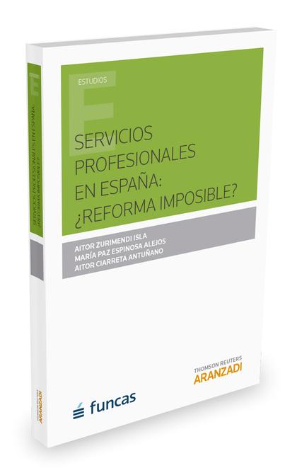 SERVICIOS PROFESIONALES EN ESPAÑA: ¿REFOMA IMPOSIBLE?.