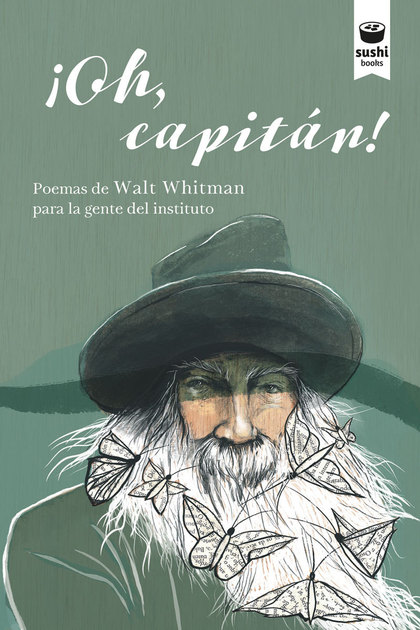¡OH, CAPITÁN!. POEMAS DE WALT WHITMAN PARA LA GENTE DEL INSTITUTO