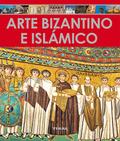 ARTE BIZANTINO E ISLÁMICO.