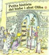 PETITA HISTÒRIA DELS BISBE I ABAT OLIBA