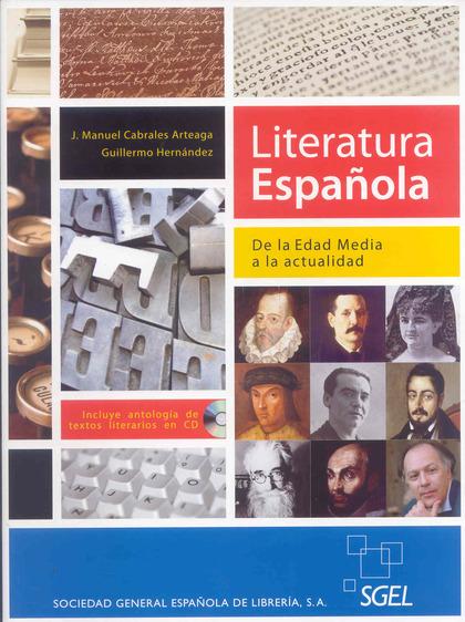 LITERATURA ESPAÑOLA BACHILLERATO. LIBRO DEL ALUMNO. DE LA EDAD MEDIA HASTA LA ACTUALIDAD