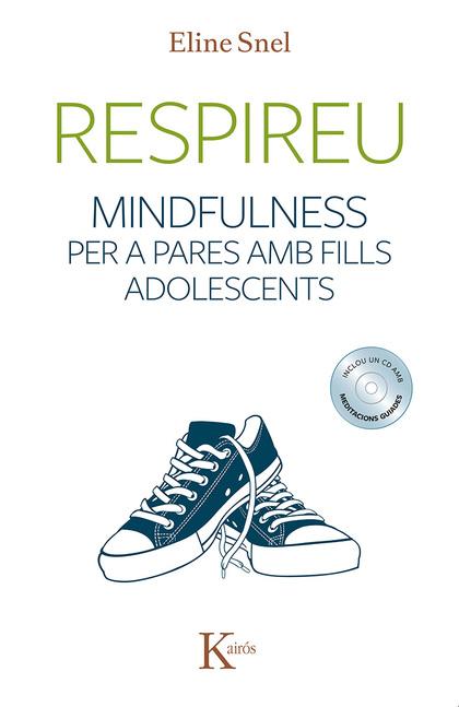 RESPIREU : MINDFULNESS PER A PARES AMB FILLS ADOLESCENTS