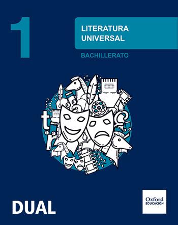 LITERATURA UNIVERSAL 1.º BACHILLERATO INICIA DUAL. LIBRO DEL ALUMNO.