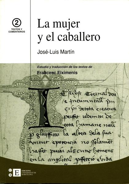 LA MUJER Y EL CABALLERO: ESTUDIO Y TRADUCCIÓN DE LOS TEXTOS DE FRANCESC EIXIMENIS