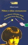 NIÑOS Y NIÑAS ETERNAMENTE: LOS CLÁSICOS INFANTILES DESDE CENICIENTA HASTA HARRY POTTER
