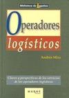OPERADORES LOGÍSTICOS: CLAVES Y PERSPECTIVAS DE LOS SERVICIOS DE LOS OPERADORES LOGÍSTICOS