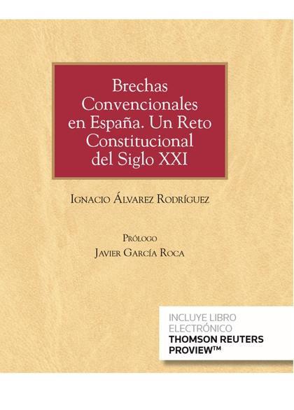BRECHAS CONVENCIONALES EN ESPAÑA. UN RETO CONSTITUCIONAL DEL SIGLO XXI