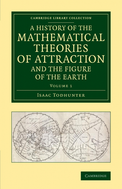 A HISTORY OF THE MATHEMATICAL THEORIES OF ATTRACTION AND THE FIGURE