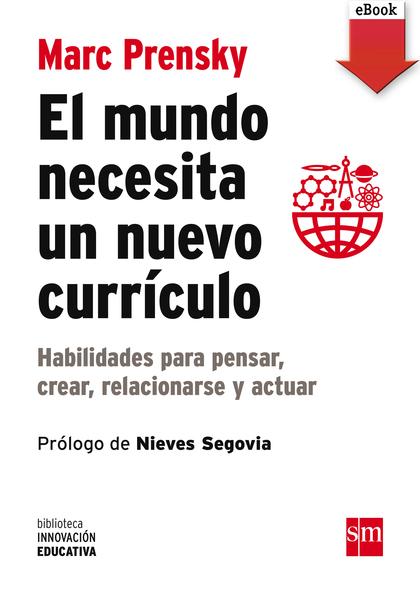 EL MUNDO NECESITA UN NUEVO CURRÍCULO (EBOOK-EPUB).