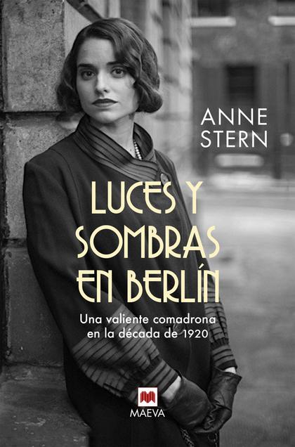 LUCES Y SOMBRAS EN BERLÍN. UNA VALIENTE COMADRONA EN LA DÉCADA DE 1920