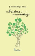 Y LA PALABRA SE HIZO DIÁLOGO : 100 REFLEXIONES AL HILO DE LOS EVANGELIOS