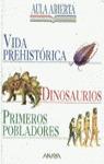 VIDA PEHISTORICA DINOSAURIOS PRIMEROS POBLADORES