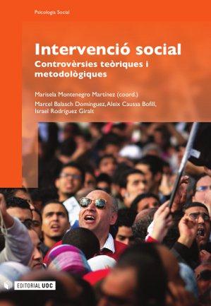 INTERVENCIÓ SOCIAL : CONTROVÈRSIES TEÒRIQUES I METODOLÒGIQUES