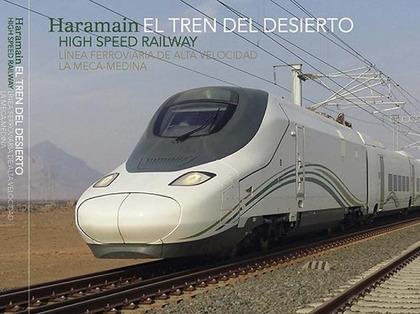 EL TREN DEL DESIERTO. LÍNEA DE ALTA VELOCIDAD LA MECA-MEDINA.