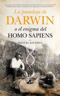 LA PARADOJA DE DARWIN O EL ENIGMA DEL HOMO SAPIENS.