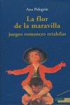 LA FLOR DE LA MARAVILLA: JUEGOS, ROMANCES, RETAHÍLAS