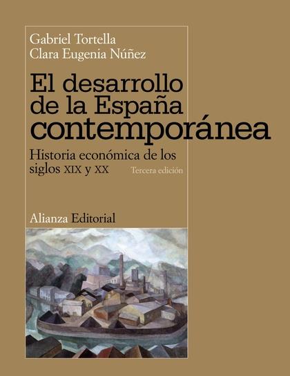 EL DESARROLLO DE LA ESPAÑA CONTEMPORÁNEA : HISTORIA ECONÓMICA DE LOS SIGLOS XIX Y XX