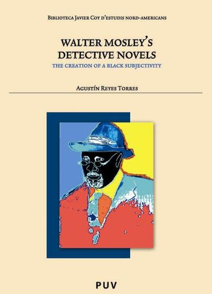 WALTER MOSLEY´S DETECTIVE NOVELS : THE CREATION OF A BLACK SUBJECTIVITY