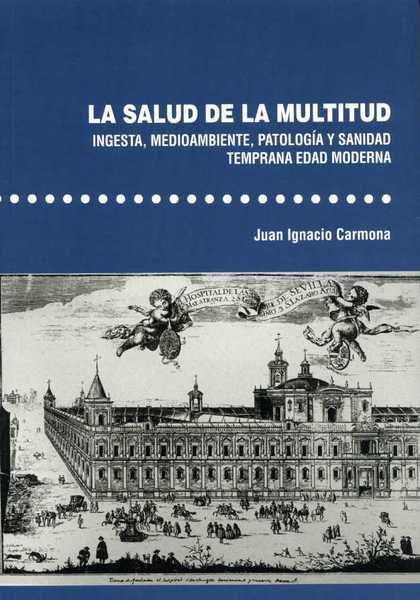 LA SALUD DE LA MULTITUD. INGESTA, MEDIOAMBIENTE, PATOLOGÍA Y SANIDAD. TEMPRANA E.